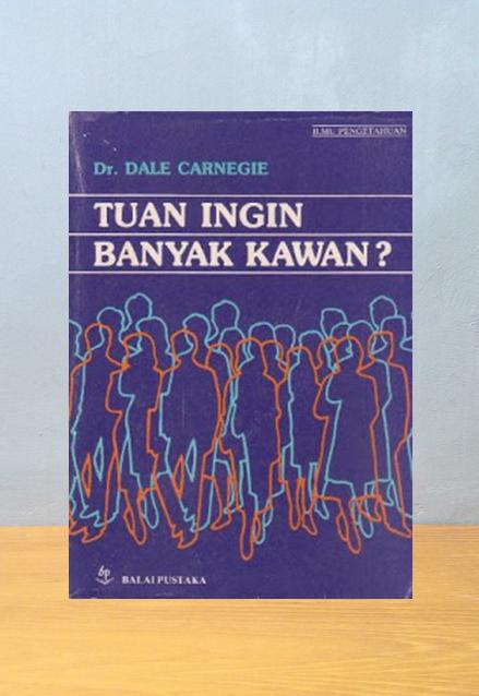 TUAN INGIN BANYAK KAWAN? Dr. Dale Carnegie