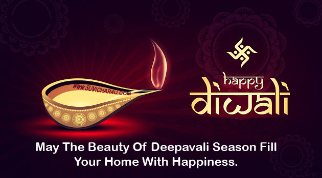 May the beauty of diwali season fill your home with happiness.