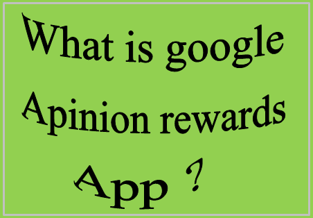 What is google opinion rewards app ?