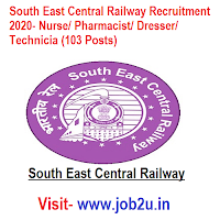 South East Central Railway Recruitment 2020, Nurse, Pharmacist, Dresser, Technician