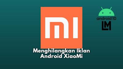 cara menghilangkan iklan di hp android xiaomi