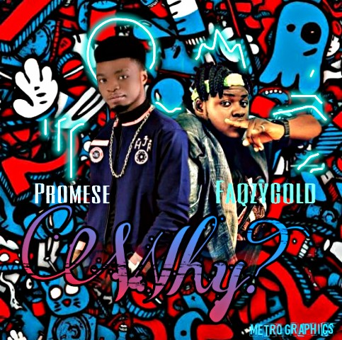 DOWNLOAD: Promese Ft FackzyGold - Why