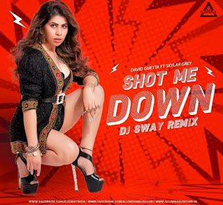 SHOT ME DOWN - (BANG BANG) - REMIX - DJ SWAY REMIX
