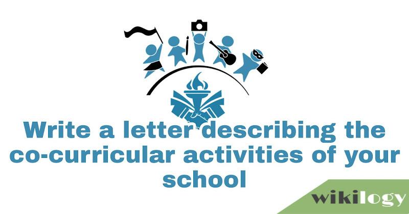 Write a letter describing the co-curricular activities