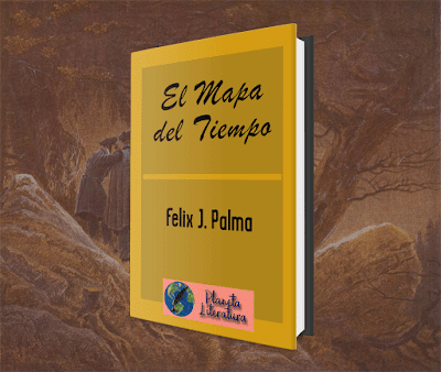 El Mapa del Tiempo Félix J. Palma