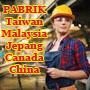 Lowongan Kerja  Pabrik Taiwan Malaysia Jepang Canada China