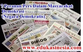7 Peranan Pers Dalam Masyarakat Demokrasi (Negara Demokratis)