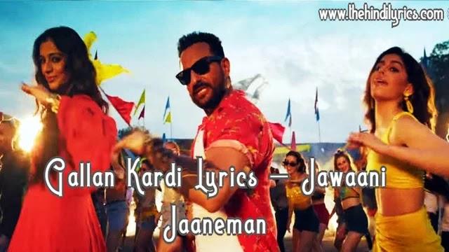 Gallan Kardi Lyrics – Jawaani Jaaneman