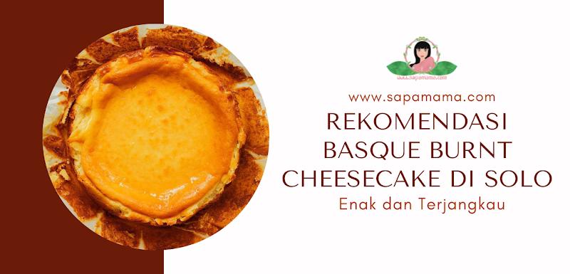 Rekomendasi Basque Burnt Cheesecake di Solo, Enak dan Terjangkau