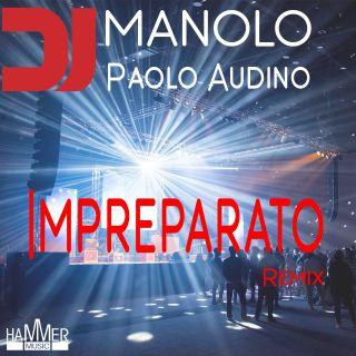 Dj Manolo e Paolo Audino nella hit estiva 'Impreparato'