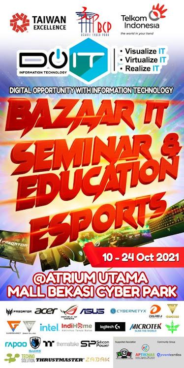 BAZAAR IT Seminar & Education ESports 10 - 24 Okt di Bekasi Cyber Park.