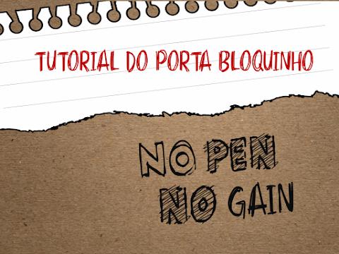 Tutorial Porta Bloco de Notas - No Pen No Gain