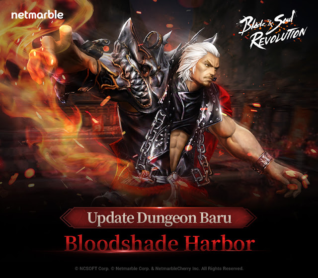 Mobile MMORPG Netmarble Blade&Soul Revolution Hadirkan Dungeon Baru 'Bloodshade Harbor'