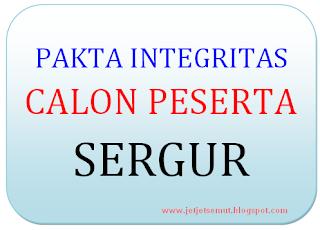 Pakta Integritas Calon Peserta Sergur 2016