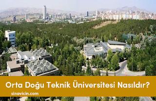 Orta Doğu Teknik Üniversitesi Nasıldır?