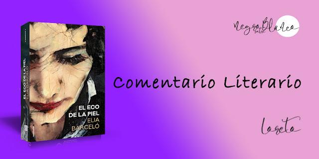 Blog Negro sobre Blanco. María Loreto Navarro Pacheco. El eco de tu piel. Elia Barceló