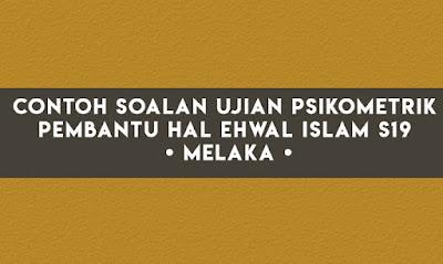 Contoh Soalan Ujian Psikometrik Pembantu Hal Ehwal Islam S19 [ Melaka ]