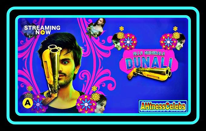 Dunali Part 1 (2021) - Ullu Hindi Hot Web Series S01 Complete