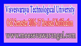 Visvesvaraya Technological University Odd Semester 2016-17 Revised Notification
