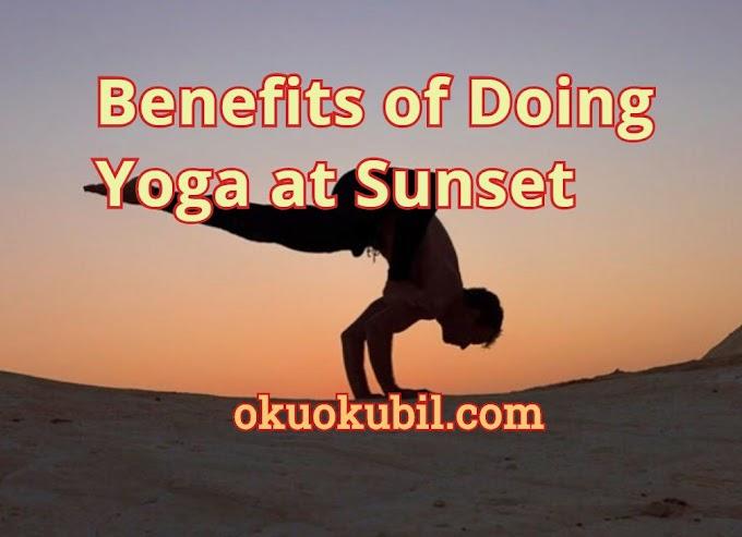 Gün Batımında Yoga Yapmanın Faydaları