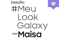 Desafio Samsung #MeuLookGalaxy com Maisa