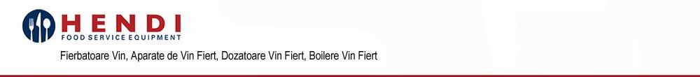 Fierbatoare Vin, Dozatoare Vin Fiert, Boilere Vin Fiert, Aparate de facut Vin Fiert