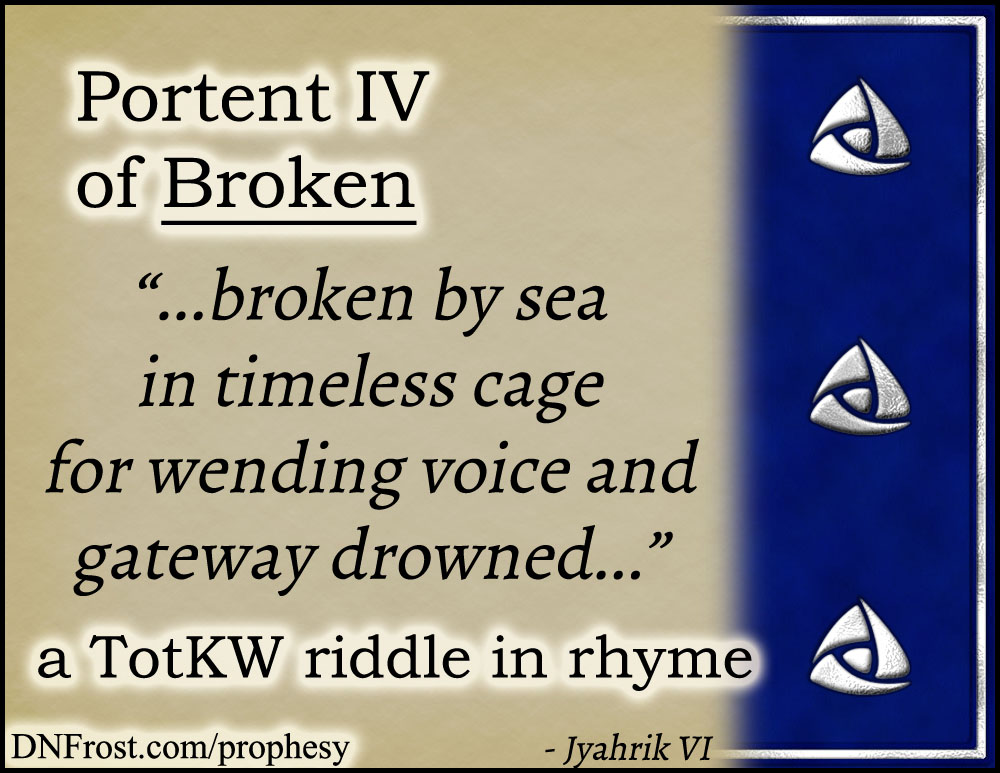 Portent IV of Broken: by sea in timeless cage for wending www.DNFrost.com/prophesy #TotKW A riddle in rhyme by D.N.Frost @DNFrost13 Part of a series.