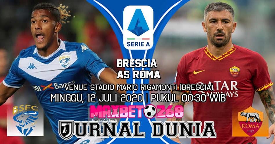 Prediksi Brescia Vs As Roma 12 Juli 2020 Pukul 00 30 Wib Jurnal Dunia