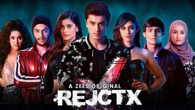 RejctX (2019) - Zee5 Web Series season 1 complete Watch | Download