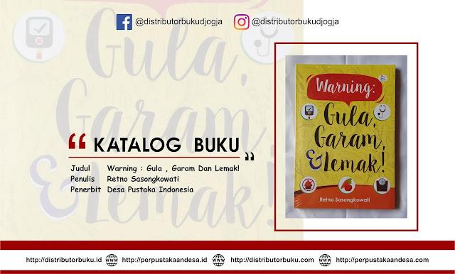 Warning : Gula , Garam Dan Lemak!