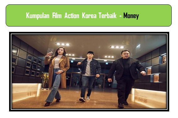 Film Action Korea Terbaik - Money