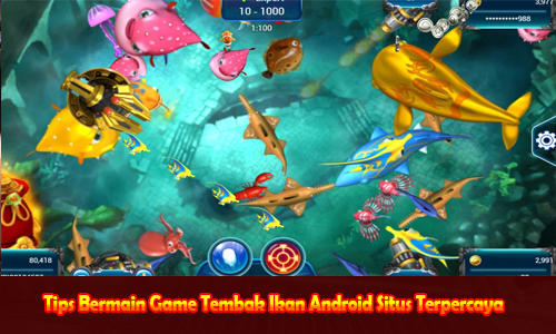 Tips Bermain Game Tembak Ikan Android Situs Terpercaya
