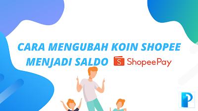 Cara Mengubah Koin Shopee Menjadi ShopeePay Dengan Mudah