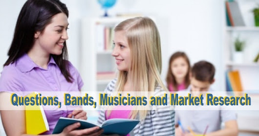 Questions, Bands, Musicians and Market Research