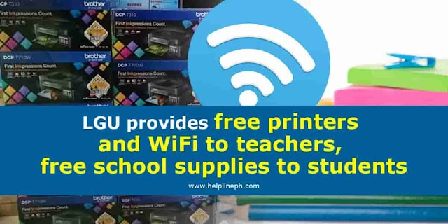 LGU provides free printers and WiFi to teachers, free school supplies to students