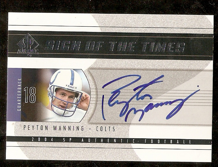 Top 100 Cards of My Collection- 68 2004 SP Authentic Sign Of The Times Peyton  Manning 660855822