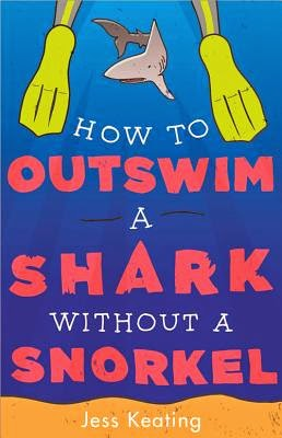 How to Outswim a Shark without a Snorkel by Jess Keating