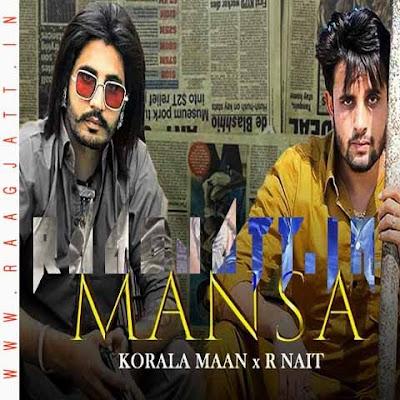 Mansa by Korala Maan Ft R Nait & Gurlej Akhtar lyrics
