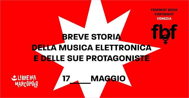 Breve storia della musica elettronica e delle sue protagoniste - 17 maggio