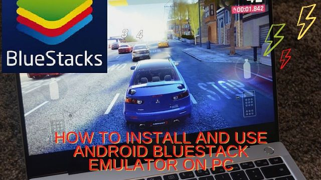 How To Install And Use Android BlueStack Emulator On PC