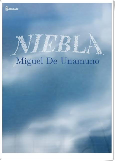 """""""Niebla"""" de Miguel de Unamuno"""