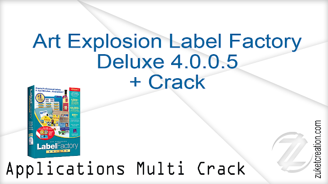 Art Explosion Label Factory Deluxe 4.0.0.5 + Crack  |  197 MB