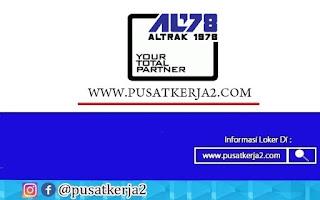 Lowongan Kerja SMA SMK D3 S1 PT Altrak 1978 Agustus 2020