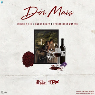 Johnny B.O.B & Mauro Gomes feat Kelson Most Wanted - Dói Mais [Baixar] 2019