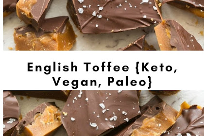 EASY KETO ENGLISH TOFFEE {VEGAN, PALEO}