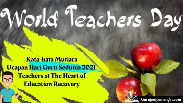 Kata-kata Mutiara Ucapan Hari Guru Sedunia 2021