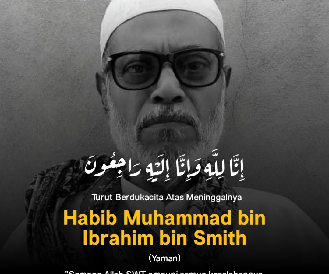 Innalillahi, Habib Muhammad bin Ibrahim bin Smith Yaman Meninggal Dunia