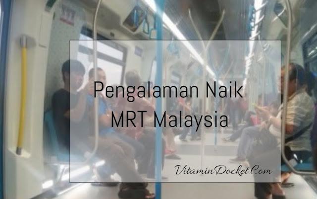 Pengalaman Naik MRT Malaysia