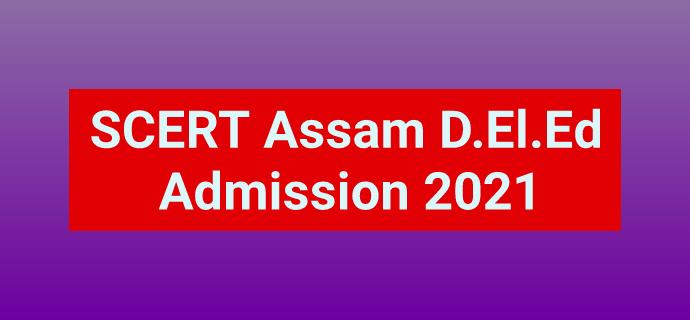 Assam D.El.Ed Admission 2021