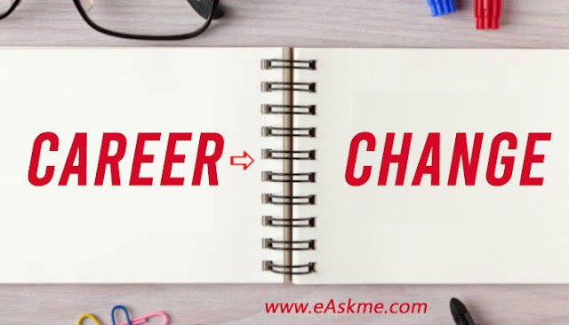 Preparing for a Career Change? Here Are 5 Things to Keep in Mind: eAskme